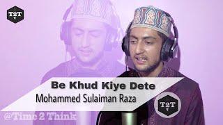 Be Khud Kiye Dete Hain (Part-1) Mohammed Sulaiman Raza  2017  Official Video
