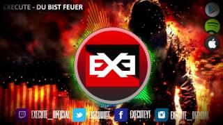 Execute  - Du bist Feuer (Official Audio)