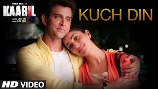 Kuch Din Video Song | Kaabil | Hrithik Roshan, Yami Gautam | Jubin Nautiyal | T-Series