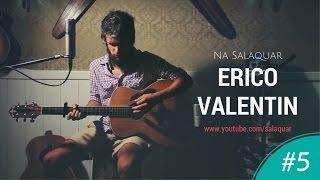 Que Sigamos Caminhando, Eduardo - Erico Valentin | SalaQuar