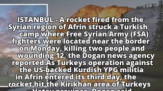 Rocket hits Turkish camp near Syrian border, kills two, wounds 12
