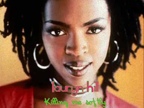 Lauryn Hill Killing Me Softly