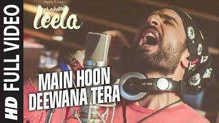 'Main Hoon Deewana Tera' FULL VIDEO Song | Meet Bros Anjjan ft. Arijit Singh | Ek Paheli Leela