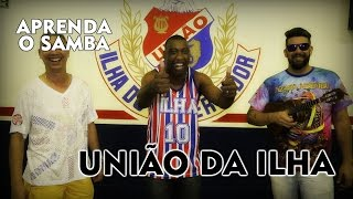 Aprenda O Samba da União da Ilha do Governador para o Carnaval 2017