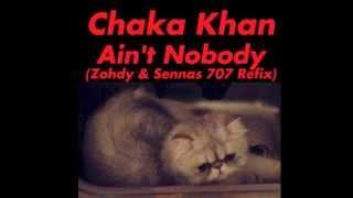 Chaka Khan - Ain't Nobody (Zohdy & Sennas 707 Refix)