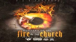 Montana Of 300 - Fire In The Church (Full Mixtape) (EP)