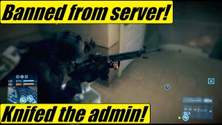 BF3 - Banned from server for knifing abusive admin!   Operation metro (AEK)