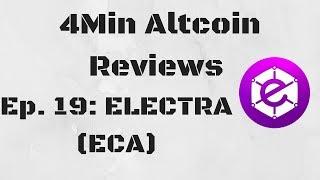 4Minute Altcoin Reviews Ep.19: Electra (ECA)