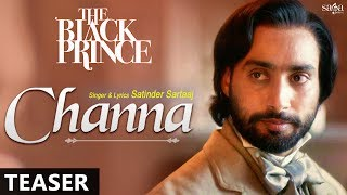 Teaser : Channa | Satinder Sartaaj | The Black Prince | New Punjabi Song 2017 | Coming on 17th June