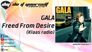 GALA - Freed from desire (Klaas radio) [Official]