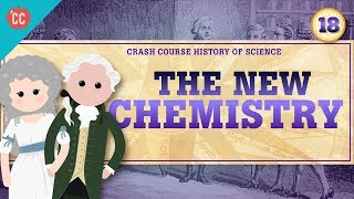 The New Chemistry: Crash Course History of Science #18