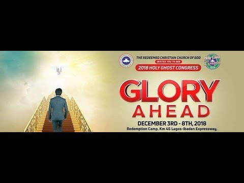 RCCG DECEMBER 2018 HOLY GHOST SERVICE - GLORY AHEAD
