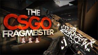 THE CS:GO FRAGMEISTER