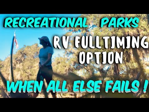 RV TO RECREATIONAL PARKS, WHEN ALL ELSE FAILS !