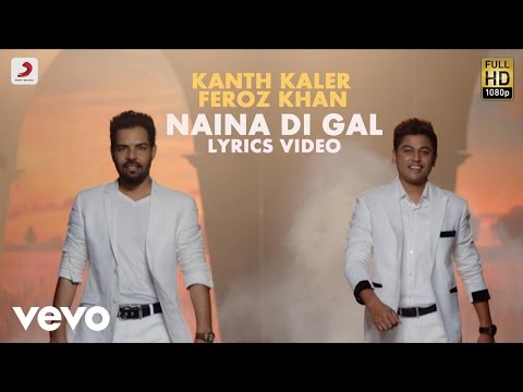 Xxx Mp4 Kanth Kaler Feroz Khan Naina Di Gal Naina Di Gal Lyric Video 3gp Sex