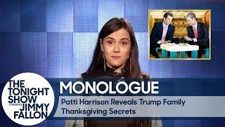 Patti Harrison Reveals Trump Family Thanksgiving Secrets - Monologue