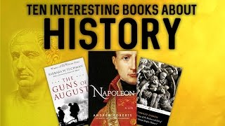 10 Interesting Books About History
