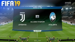 FIFA 19 - Juventus vs. Atalanta Bergamo @ Allianz Stadium