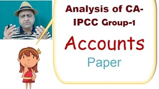 Accounts Paper Secret Leaked for CA-IPCC Group 1. Complete Analysis of Accounts Gr 1 CA IPCC.