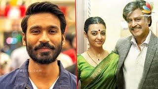 Dhanush to woo Rajinikanth's girl | Radhika Apte, Karthik Subbaraj | Hot Tamil Cinema News