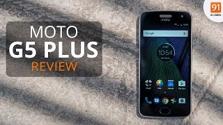 Moto G5 Plus Review: Should you buy it in India?