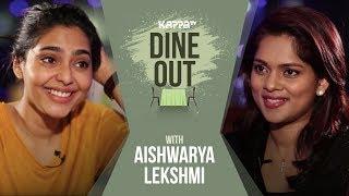 Dine Out With Aishwarya Lekshmi - Kappa TV