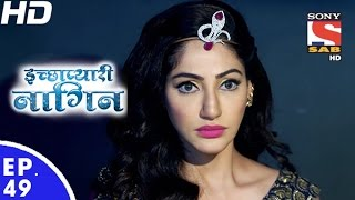 Icchapyaari Naagin - इच्छाप्यारी नागिन - Episode 49 - 2nd December, 2016