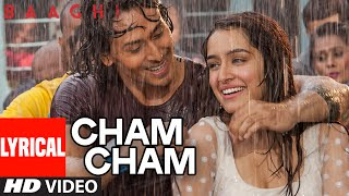 Cham Cham LYRICAL Video | BAAGHI | Tiger Shroff, Shraddha Kapoor | Meet Bros, Monali Thakur