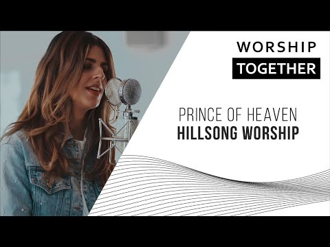 Prince Of Heaven Hillsong Worship New Song Cafe