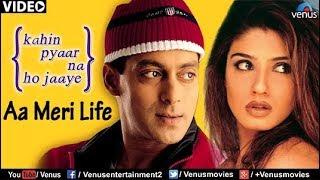 Aa Meri Life (Kahin Pyaar Na Ho Jaaye)