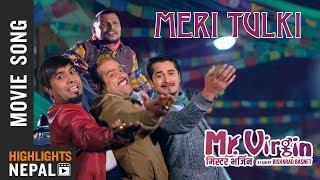 TULKI | टुल्की | New Nepali Movie MR. VIRGIN Song 2018/2075 | Gaurav Pahari, Bijay Baral