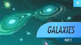 Galaxies, part 2: Crash Course Astronomy #39