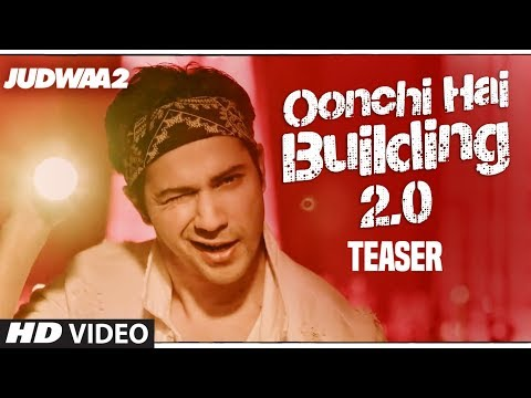 Xxx Mp4 Song Teaser Oonchi Hai Building 2 0 Judwaa 2 Varun Dhawan Jacqueline Taapsee 3gp Sex