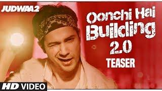 Song Teaser Oonchi Hai Building 20  Judwaa 2  Varun Dhawan  Jacqueline  Taapsee