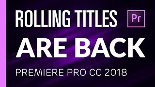 Rolling Titles Are Finally Back   Premiere Pro CC 2018