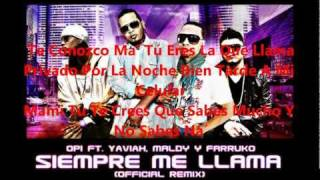 Siempre Me Llama  (Opi Ft. Yaviah, Maldy & Farruco) Letra Oficial Remix