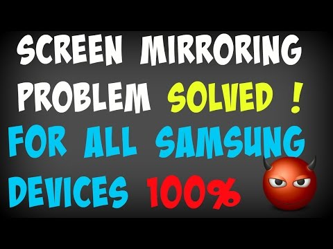 Screen Mirroring problem Solved For All Samsung Devices 100% FIXED