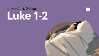 The Birth of Jesus - Gospel of Luke Ch 1-2
