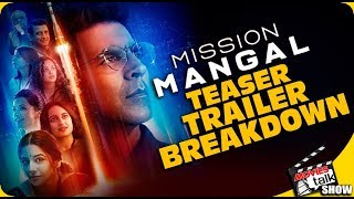 Mission Mangal : Teaser Breakdown | Akshay | Vidya | Sonakshi | Taapsee