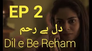 Drama Serial Dil e Be Reham | Episode # 02 Review | Drama Reviews | A Plus Dramas | Dramistan 4u~