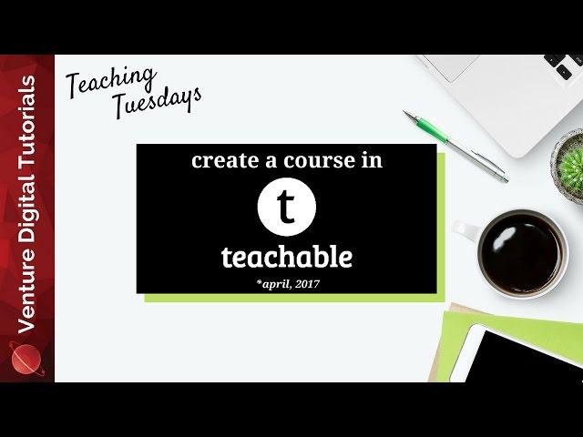 TT - How To Create A Course In Teachable (Full Walkthrough)