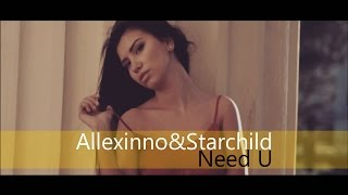 Allexinno & Starchild - Need U (Online Video)