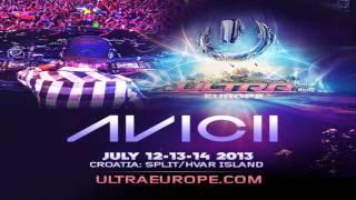 Avicii - Live @ Ultra Music Festival Europe (Croatia) 2013 [FREE DOWNLOAD + TRACKLIST]