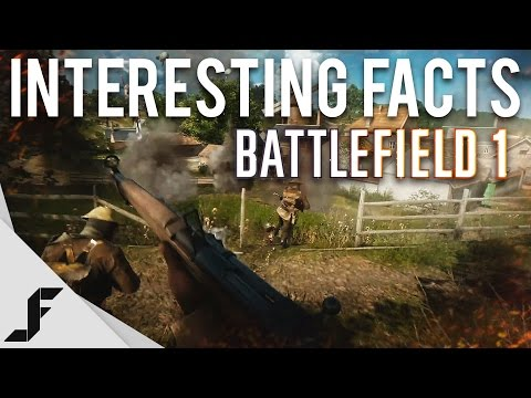 INTERESTING FACTS - Battlefield 1 (WW1)