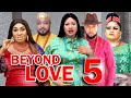 BEYOND LOVE (SEASON 5) -  New Hit Movie 2021 Latest Nigerian Nollywood Movie