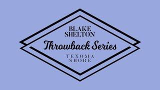 """Blake Shelton - """"Why Me"""" (Texoma Shore Throwback Series)"""