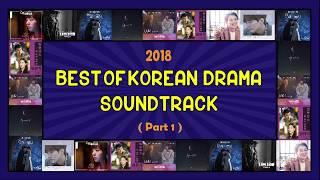 2018 : BEST OF KOREAN DRAMA SOUNDTRACK PLAYLIST ( PART 1 )