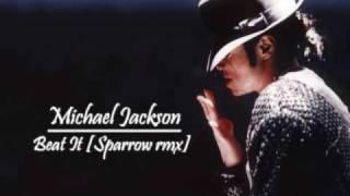 Michael Jackson - Beat It [Sparrow rmx]