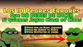 Humor: Los 10 Peores Errores QUE NO DEBES HACER Si Quieres Jugar Clash of Clans (Aldea Principal)