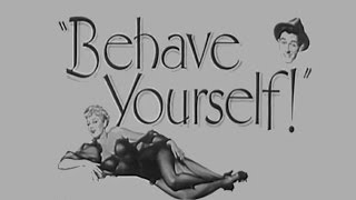 Behave Yourself! (1951) [Comedy] [Crime]